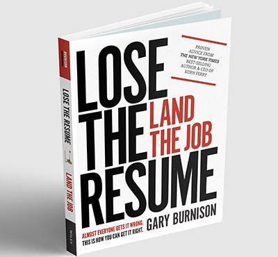Lose the Resume, Land the Job'? by Gary Burnison, Korn Ferry's CEO