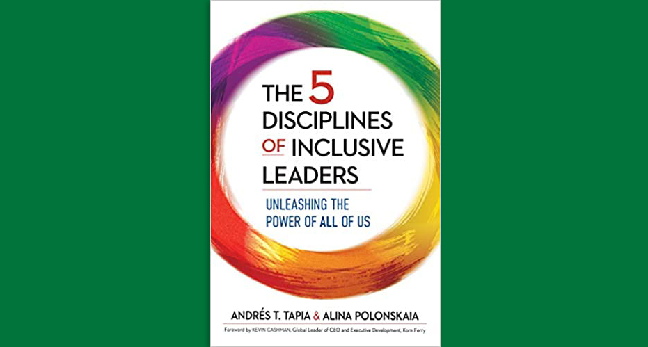 New Book, The Five Disciplines of Inclusive Leaders, Features Korn Ferry's  Research-Based Model of How to Lead Inclusively in a Time of Disruption